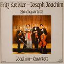 Kreisler & Joachim: Streichquartette/Joachim-Quartett