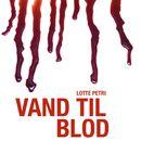Selma-serien, bind 2: Vand til blod (uforkortet)/Lotte Petri