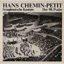 Chemin-Petit: Symphonische Kantate, der 98. Psalm/Philharmonischer Chor Berlin