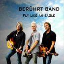 Fly Like an Eagle/Berührt Band