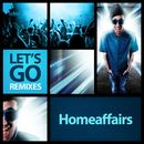 Let's Go (Remixes)/Homeaffairs