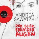 Der Blick fremder Augen (Ungekürzte Fassung)/Andrea Sawatzki