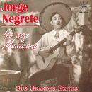 Yo Soy Mexicano/Jorge Negrete