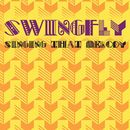 Singing That Melody/Swingfly