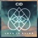 Love Is Blind (feat. Glenna)/CID