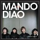 Clean Town/Mando Diao