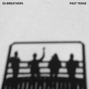 Past Tense/Ex-Breathers