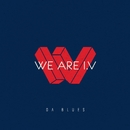 "Da Blues (feat. Mista ""E"")/We Are I.V"