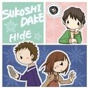 SUKOSHIDAKE/H!dE