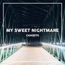 My Sweet Nightmare/Cahoots