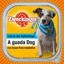 A guada Dog (Live in der Kulturetage)/Zweckinger