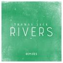 Rivers (Remixes)/Thomas Jack