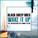 Wake It Up (feat. Devastating Tito, G MiMs & Fe'lon)/Black Sheep Dres