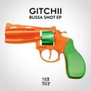 Bussa Shot EP/GITCHII