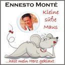 Kleine süße Maus/Ennesto Monté