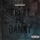 Trust Me Danny/I LOVE MAKONNEN