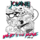 What's the Move Pt. II/Jovanie