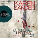 Ich sehe was, und das ist tot (Gekürzte Fassung)/Karen Sander