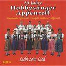 20 Jahre Hobbysänger Appenzell - Liebi zom Lied/Hobbysänger Appenzell / Kapelle Kölbener / Singmeedle Appenzell