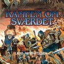 Erik Menneskesøn, bind 2: Kampen om svaerdet (uforkortet)/Lars-Henrik Olsen