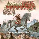 Erik Menneskesøn, bind 1: Erik Menneskesøn (uforkortet)/Lars-Henrik Olsen