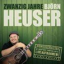 Zwanzig Jahre Björn Heuser/Björn Heuser
