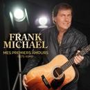 Mes premiers amours (1975 - 1985)/Frank Michael