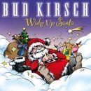 Wake up Santa/Bud Kirsch
