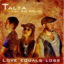 Love Equals Loss (Single Version)/Talya
