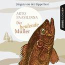 Der heulende Müller/Arto Paasilinna