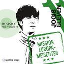 Mission Europameischter/Jogis Eleven