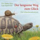 Der langsame Weg zum Glück - Ein Schneckenabenteuer (Gekürzte Fassung)/Luis Sepúlveda
