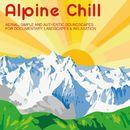 Alpine Chill/Alex Tschallener / Gregor Huber / Martin Haene