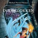 Dødsklokken (uforkortet)/Michael Naested Nielsen