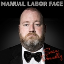Manual Labor Face/Sean Donnelly