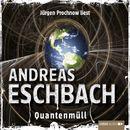 Quantenmüll - Kurzgeschichte/Andreas Eschbach