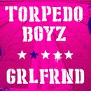 Grlfrnd/Torpedo Boyz