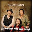Schwad nit un sing/KölschFraktion