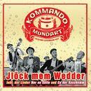 Jlöck mem Wedder/Kommando MundArt