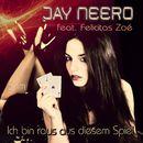 Ich bin raus aus diesem Spiel/Jay Neero