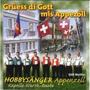 Grüess di Gott mis Appezöll/Hobbysänger Appenzell