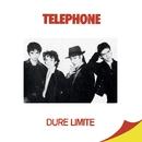 Dure limite (Remasterisé en 2015)/Téléphone