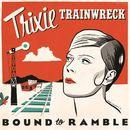 Bound to Ramble/Trixie Trainwreck