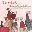 O du fröhliche - Das große Weihnachtshörbuch (Ungekürzte Lesung)/Hans Christian Andersen