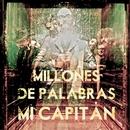 Millones de palabras/Mi Capitán