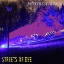 Streets of Dye/Butterfly Attack