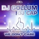 We Don't Care/DJ Gollum