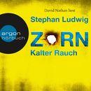 Zorn - Kalter Rauch (Ungekürzt)/Stephan Ludwig