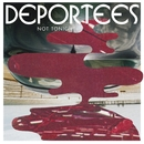 Not Tonight/Deportees