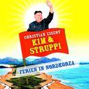 Kim und Struppi - Ferien in Nordkorea (Ungekürzte Fassung)/Christian Eisert